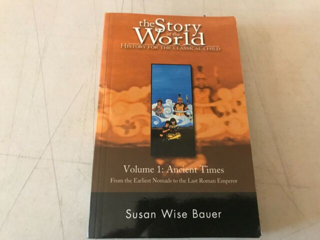 The Story of the World History for the Classical Child: Ancient Times Vol. 1 by