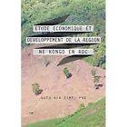 Etude Economique Et Developpement de La Region Ne Kongo En Rdc by Gutu Kia Zimi Phd (Paperback / softback, 2014)