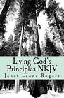 Living God's Principles NKJV by Miss Janet Leone Rogers (Paperback / softback, 2011)
