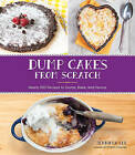 Dump Cakes from Scratch: Nearly 100 Recipes to Dump, Bake, and Devour by Jennifer Lee (Paperback, 2016)