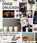 Dinge drucken (2014, Gebundene Ausgabe)