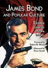 James Bond and Popular Culture: Essays on the Influence of the Fictional Superspy by McFarland & Co  Inc (Paperback, 2014)