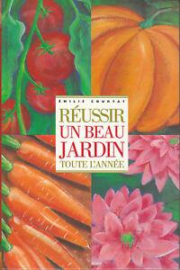 Livre réussir un beau Jardin toute l\'année Émilie Courtat book | eBay