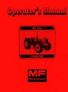 massey ferguson mf 274 mf274 tractor owners operators manual ebay rh ebay com Massey Ferguson Tractor Parts Diagram massey ferguson 275 manual pdf