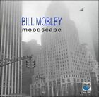 Moodscape by Bill Mobley (CD, Oct-2010, Space Time)