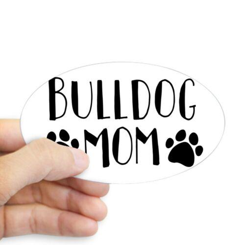CafePress Bulldog Mom Oval Bumper Sticker 150162923 Euro Oval Car Decal