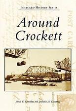 Around Crockett (Postcard History: California), Easterday, Daniella M., Easterda