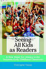 Seeing All Kids as Readers: A New Vision for Literacy in the Inclusive Early Childhood Classroom by Christopher Kliewer (Paperback, 2008)