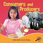Consumers and Producers by Ellen Mitten 9781617419928 Paperback 2011