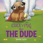 Chick 'n' Pug Meet the Dude by Jennifer Sattler (Hardback, 2013)