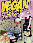 Vegan a Go-go!: A Cookbook and Survival Manual for Vegans on the Road by Sarah Kramer (Paperback, 2008)
