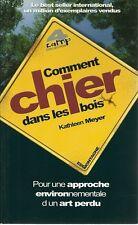 COMMENT CHIER DANS LES BOIS - KATHLEEN MEYER