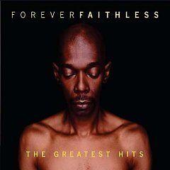 1 of 1 - Faithless - Forever (The Greatest Hits, 2005)