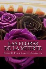 Las Flores de la Muerte by Edgar R. Edrapecor (2013, Paperback, Large Type)