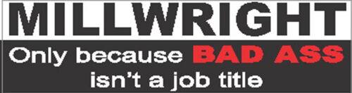 Millwright bad ass job title CMW-13