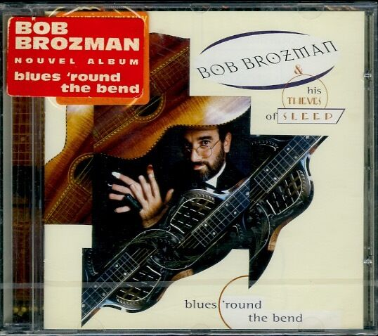 BOB BROZMAN  blues 'round the bend