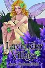 Lavender Village by Anne Graham-Biehl (Paperback, 2013)