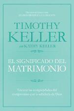 El Significado Del Matrimonio : Encarar Las Complejidades Del Compromiso con...