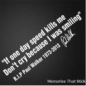 IF-ONE-DAY-SPEED-KILLS-ME-RIP-PAUL-WALKER-Car-Window-Bumper-Vinyl-Decal-Sticker