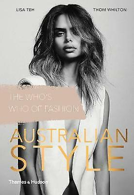 1 of 1 - Australian Style: The Who's Who of Fashion by Thom Whilton, Lisa Teh (Paperback…