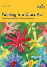 Painting is a Class Act, Years 1-2: A Skills-based Approach to Painting by Meg Fabian (Paperback, 2009)