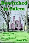 Bewitched in Salem Witch City or City of Peace? 9780595318711 by Russ Ely