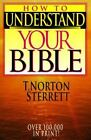 How to Understand Your Bible by T. Norton Sterrett (1974, Paperback, Revised)
