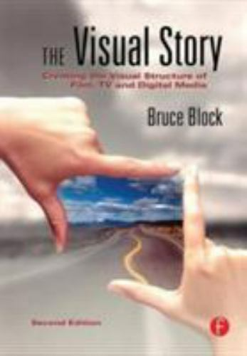 1 of 1 - The Visual Story: Creating the Visual Structure of Film, TV and Digital Media