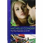 The Most Expensive Lie Of All by Michelle Conder (Hardback, 2014)