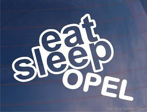 EAT-SLEEP-OPEL-Funny-EURO-Car-Van-Window-Bumper-Laptop-Sticker-Decal