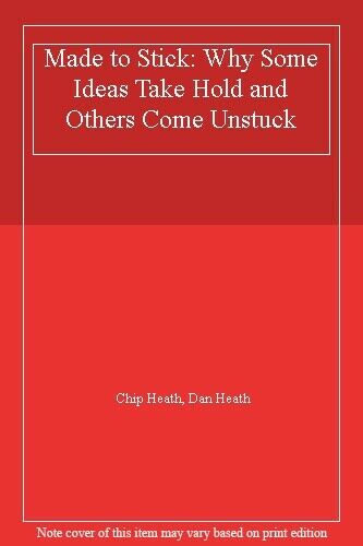 Made to Stick: Why Some Ideas Take Hold and Others Come Unstuck,Chip Heath, Da