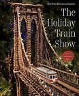The Holiday Train Show: The New York Botanical Garden by Prestel (Hardback, 2016)
