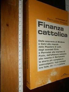 LIBRO -Ferruccio Pinotti FINANZA CATTOLICA DALLE SCORRERIE DI S..Ponte alle 2011