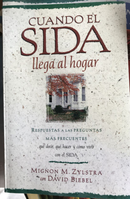 CUANDO EL SIDA LLEGA AL HOGAR By Mignon M. Zylstra & David B. Biebel