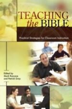 Resources for Biblical Study Ser.: Teaching the Bible : Practical Strategies...