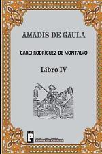 Amadis de Gaula (Libro 4) by Garci Rodriguez de Montalvo (2012, Paperback)