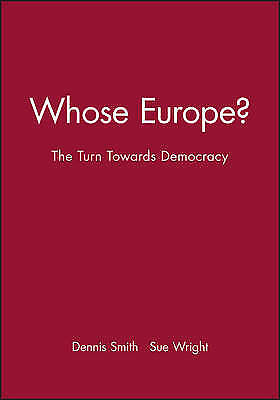 Whose Europe?: The Turn Towards Democracy (Socio, , Excellent