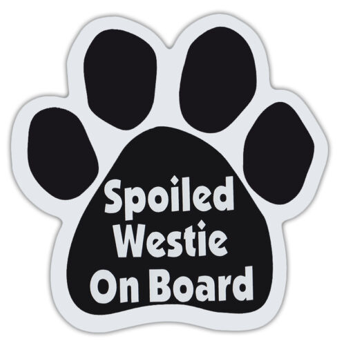 Gifts Dog Paw Shaped Magnets: SPOILED WESTIE ON BOARDDogs Trucks Cars