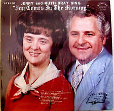 Jerry and Ruth Bray Sing Joy Comes In The Morning Gospel Music LP Album