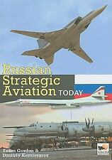 Russian Strategic Aviation Today by Yefim Gordon (Tu-22, Tu-160, Tu-95)