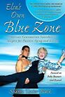 Elsa's Own Blue Zone: America's Centenarian Sweetheart's Insights for Positive Aging and Living by Sharon Textor-Black (Paperback / softback, 2009)