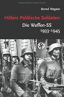 Hitlers Politische Soldaten: Die Waffen-SS 1933 - 1945: ... | Buch | Zustand gut
