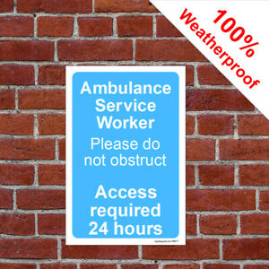 Ambulance service worker do not obstruct sign 9671 Waterproof 24 hour access