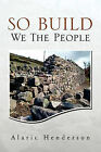 So Built We the People by Alaric Henderson (Paperback / softback, 2011)