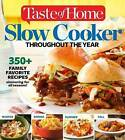 Taste of Home Slow Cooker Throughout the Year: 475+family Favorite Recipes Simmering for Every Season by Editors at Taste of Home (Paperback / softback, 2015)