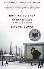 Nothing to Envy : Ordinary Lives in North Korea by Barbara Demick (2010, Paperback)