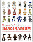 Edward's Crochet Imaginarium: Flip to Make Over a Million Crochet Creatures by Kerry Lord (Hardback, 2016)