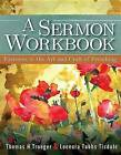 A Sermon Workbook: Exercises in the Art and Craft of Preaching by Thomas H Troeger, Leonora Tubbs Tisdale (Paperback / softback, 2013)