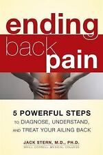 Ending Back Pain: 5 Powerful Steps to Diagnose, Understand, and Treat Your Ailin