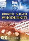 Bristol and Bath - Whodunnit? by David Kidd-Hewitt (Paperback, 2007)